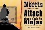 Chuck Norris In Attack Of The Massacre Ninjas game free online