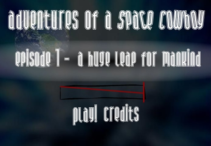 Adventures Of A Space Cowboy 1 - A Huge Leap For Mankind Game