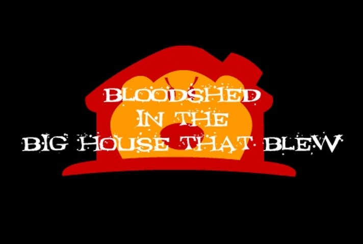 Bloodshed In The Big House That Blew Game