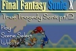 Final Fantasy Sonic 5 True Tragidy Sonic game free online
