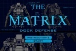 The Matrix - Dock Defense