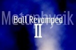 Ball Revamped 2: Metaphysik game free online