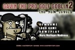 Gavin The Golf Pro Goblin 2 - The New Levels game free online