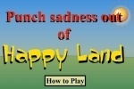 Punch Sadness Out Of Happy Land
