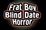 Frat Boy Blind Date Horror