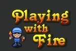 play Playing with fire game free online