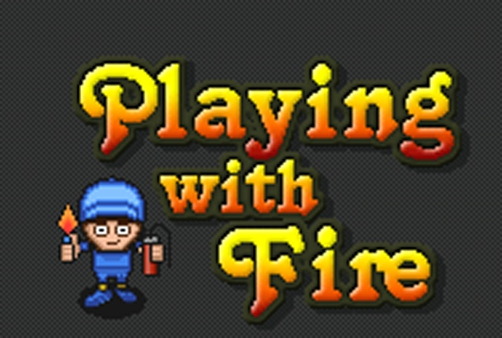 Playing with fire Game